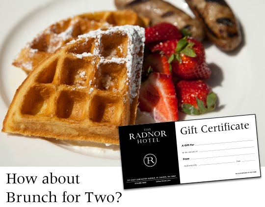 Gift Certificates to The Radnor's Brunch make a great Mother's Day present.