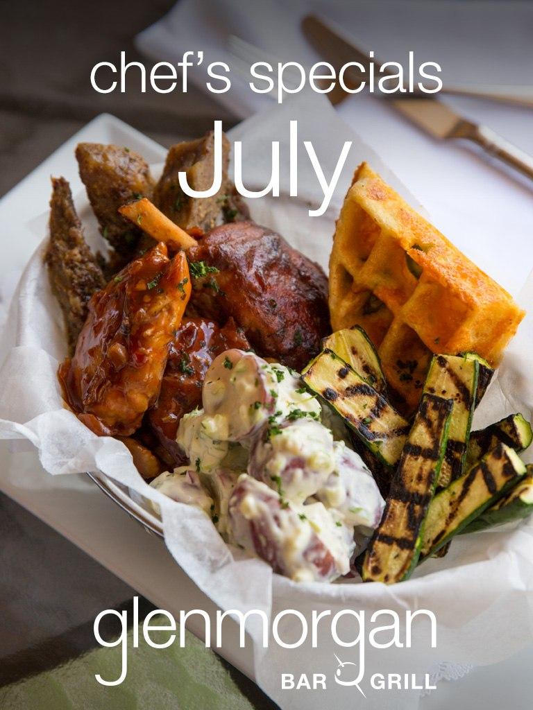 Chef's Specials for July at Glenmorgan