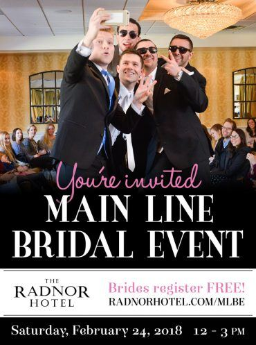 Main Line Bridal Event at The Radnor Hotel 2018