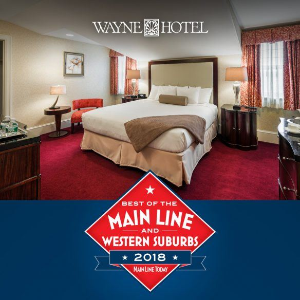 Main Line Today Best of the Main Line & Western Suburbs 2018, Best Hotel, Wayne Hotel